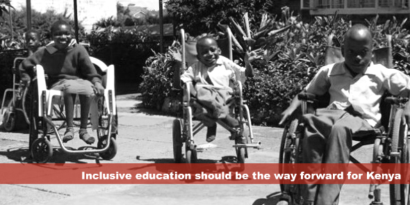 Inclusive education should be the way forward for Kenya