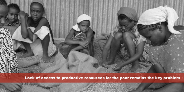 Lack of access to productive resources for the poor remains the key problem
