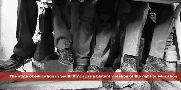 The state of education in South Africa,  is a blatant violation of the right to education