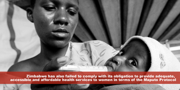 Zimbabwe has also failed to comply with its obligation to provide adequate, accessible and affordable health services to women in terms of the Maputo Protocol