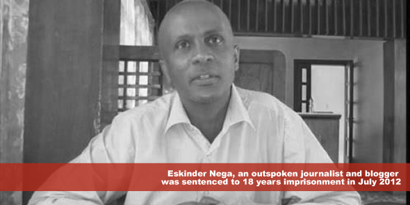 Eskinder Nega an outspoken journalist and blogger who was sentenced to18 years imprisonment in July 2012