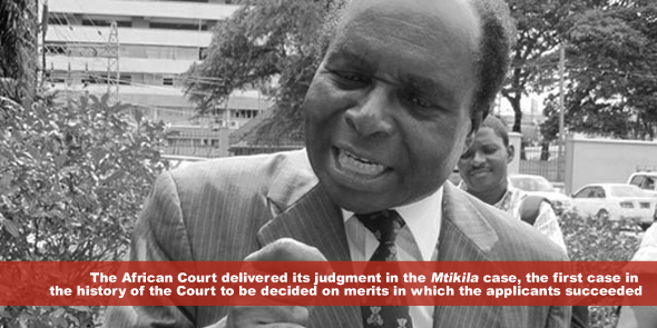 On 14 June 2013 the Court delivered its judgment in the Mtikila case -  the first case in the history of the Court to be decided on merits in which the applicants succeeded