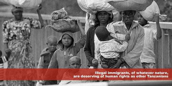 Illegal immigrants of whatever nature are deserving of human rights as other Tanzanians