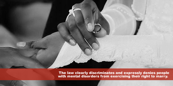 The law clearly discriminates and expressly denies people with mental disorders from exercising their right to marry.