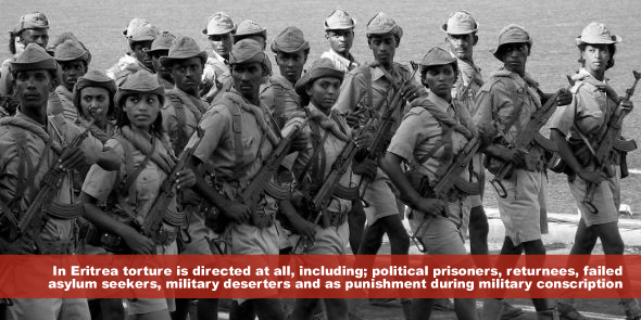 In Eritrea torture is directed at all, including; political prisoners, returnees, failed asylum seekers, military deserters and as punishment during military conscription