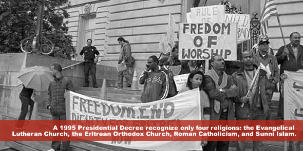 A 1995 Presidential Decree declared that the country would recognize only four religions the Evangelical Lutheran Church the Eritrean Orthodox Church Roman Catholicism and Sunni Islam