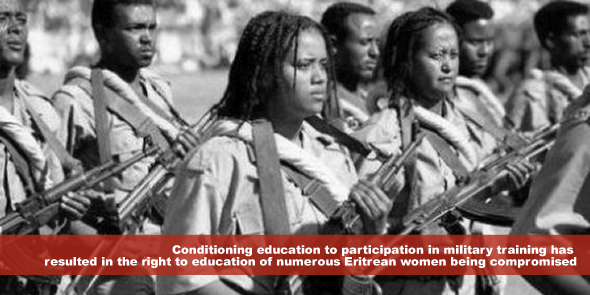 conditioning education to participation in military training has resulted in the right to education of numerous Eritrean women being compromised