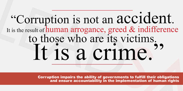 Corruption impairs the ability of governments to fulfill their obligations and ensure accountability in the implementation of human rights