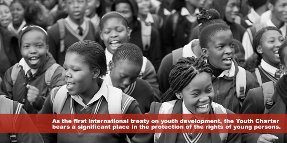 As the first international treaty on youth development the Youth Charter bears a significant place in the protection of the rights of young persons