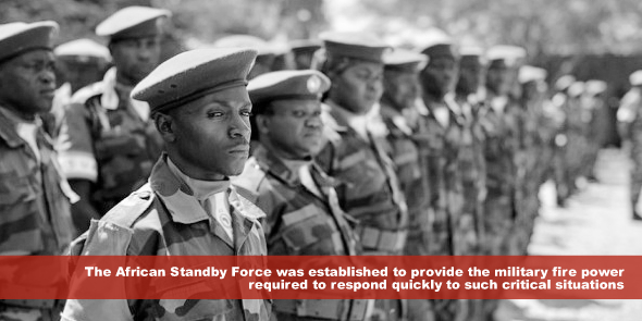 The African Standby Force was established to provide the military fire power required to respond quickly to such critical situations.