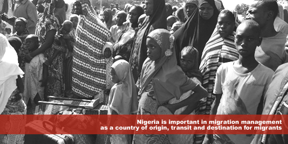 Nigeria is important in migration management as a country of origin transit and destination for migrants