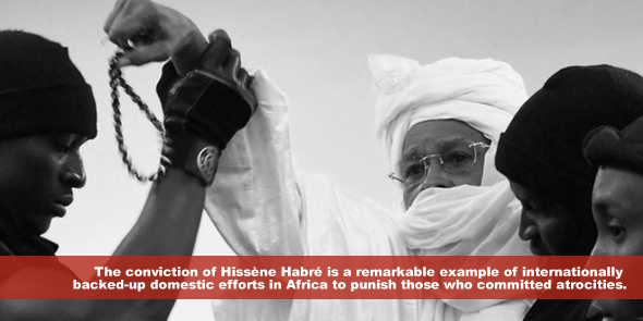 The conviction of Hissène Habré is a remarkable example of internationally backedup domestic efforts in Africa to punish those who committed atrocities