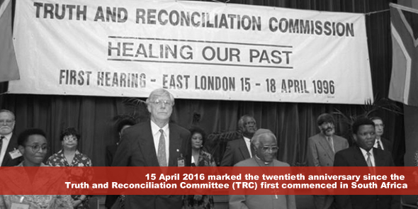15 April 2016 marked the twentieth anniversary since the Truth and Reconciliation Committee first commenced in South Africa